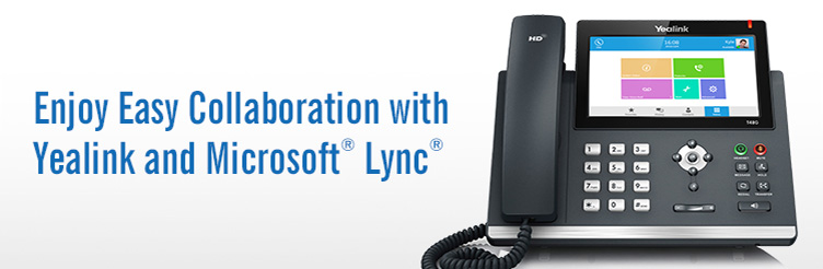 Enjoy Easy Collabration with Yealink and Microsoft Lync